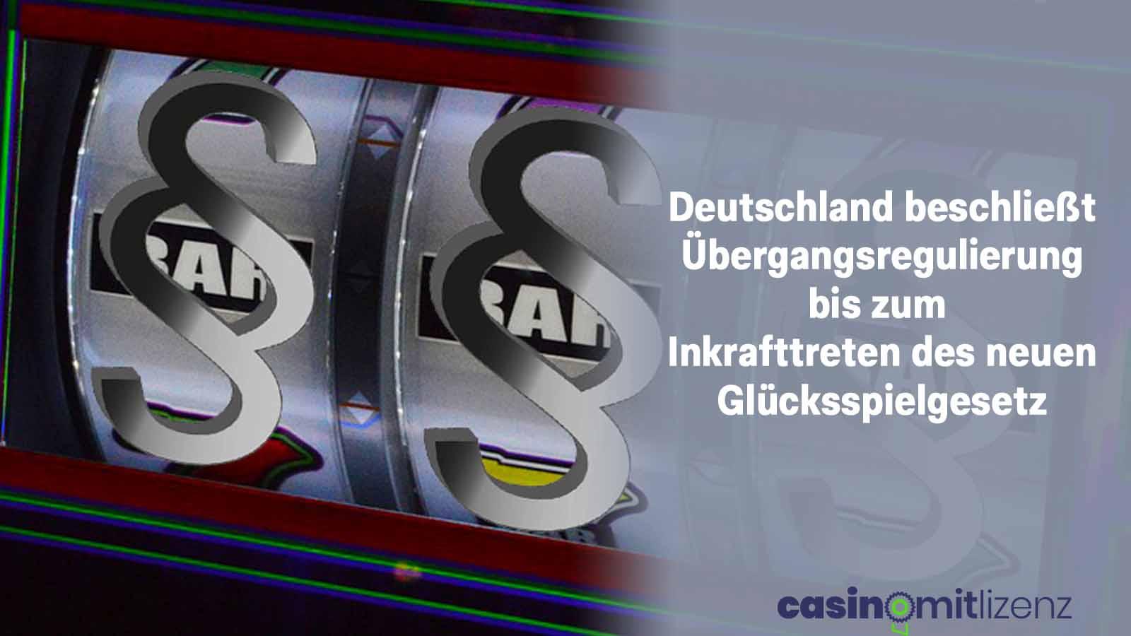 Übergangsregelung deutsches Glücksspielgesetz